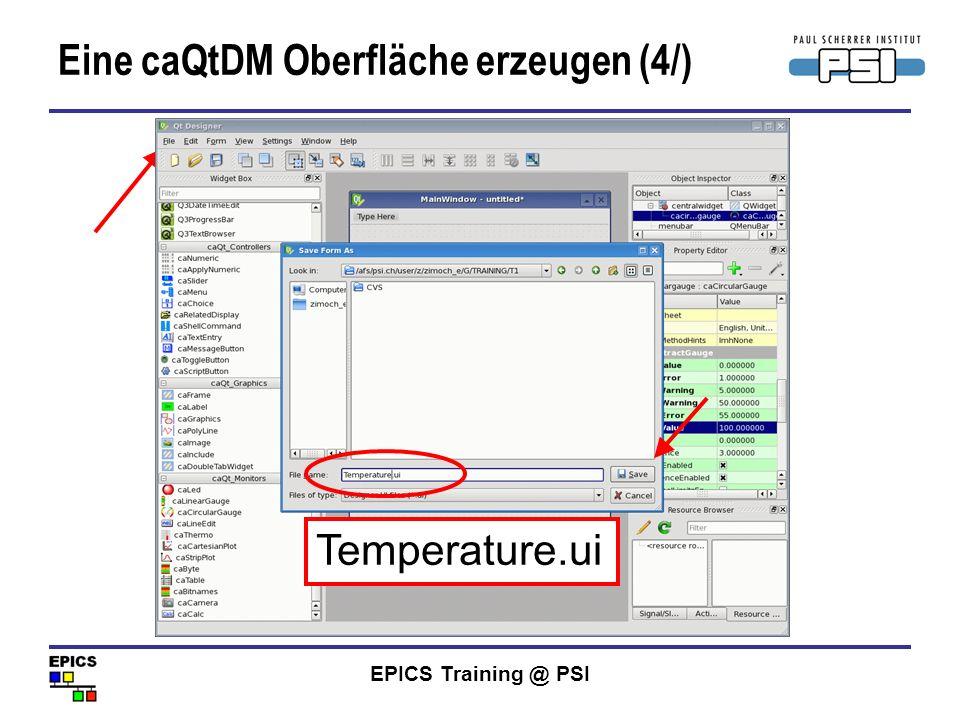 EPICS Training @ PSI Eine caQtDM Oberfläche erzeugen (4/) Temperature.ui