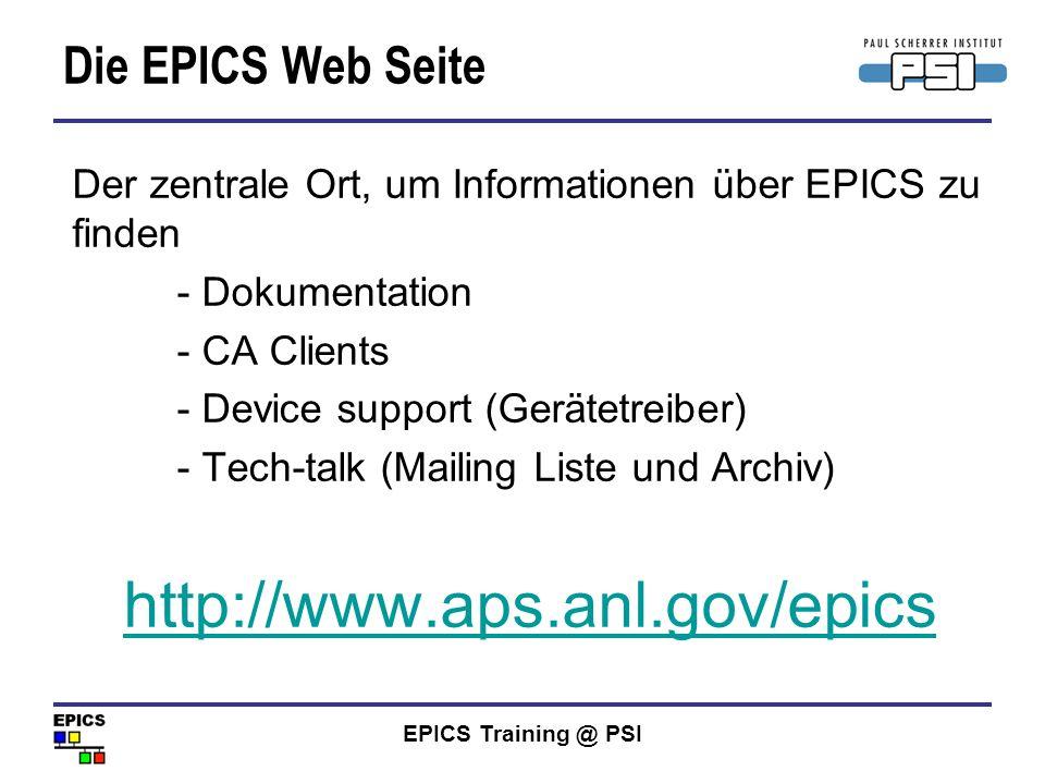 EPICS Training @ PSI Die EPICS Web Seite Der zentrale Ort, um Informationen über EPICS zu finden - Dokumentation - CA Clients - Device support (Geräte