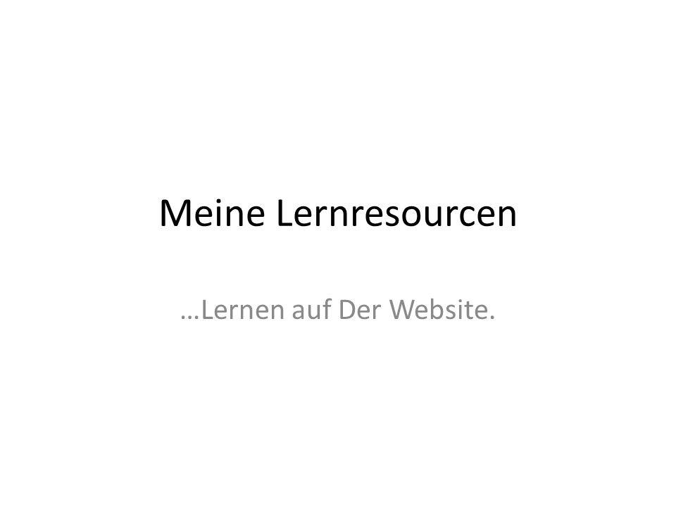 Meine Lernresourcen …Lernen auf Der Website.
