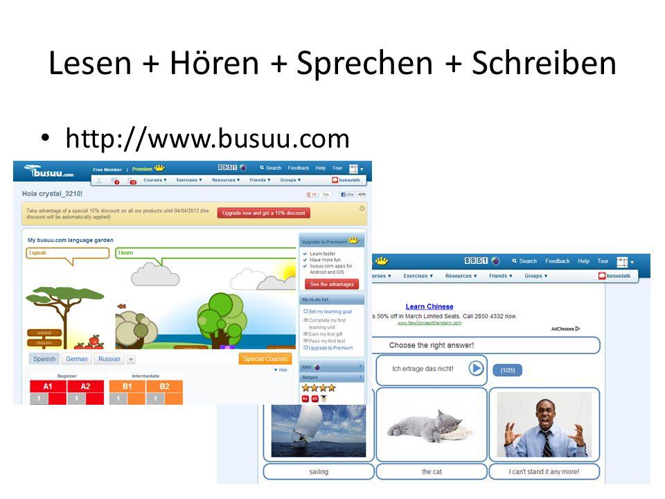 Lesen + Hören + Sprechen + Schreiben http://www.busuu.com