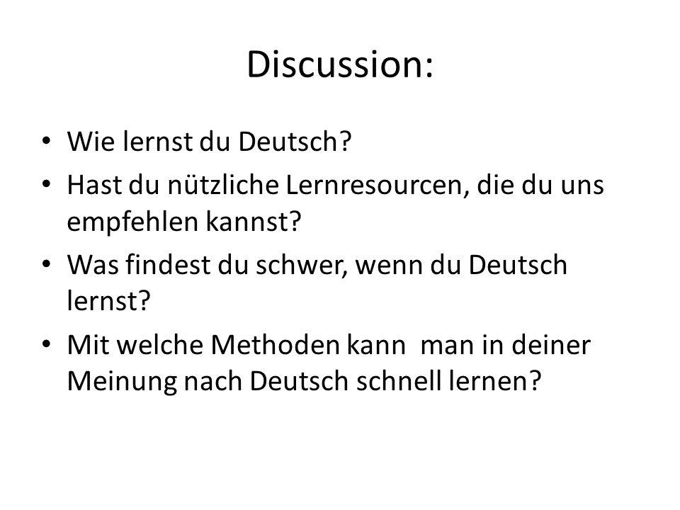 Discussion: Wie lernst du Deutsch. Hast du nützliche Lernresourcen, die du uns empfehlen kannst.