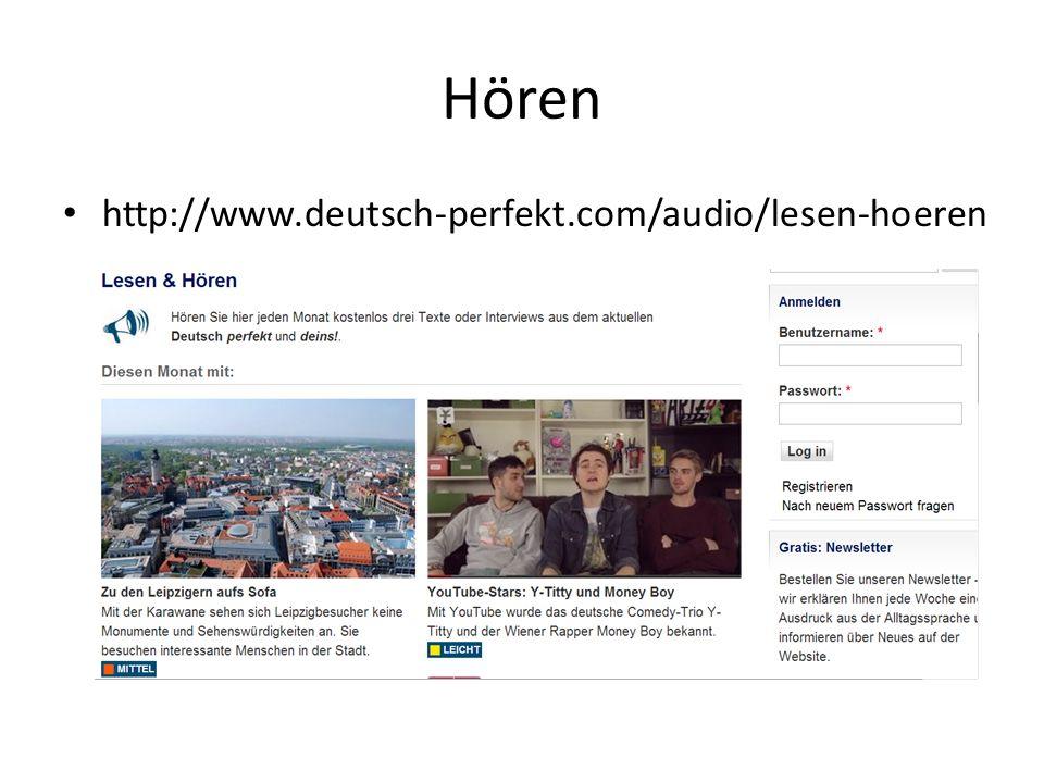 Hören http://www.deutsch-perfekt.com/audio/lesen-hoeren