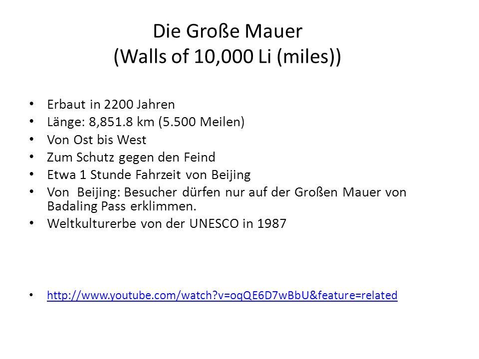 Die Große Mauer (Walls of 10,000 Li (miles)) Erbaut in 2200 Jahren Länge: 8,851.8 km (5.500 Meilen) Von Ost bis West Zum Schutz gegen den Feind Etwa 1