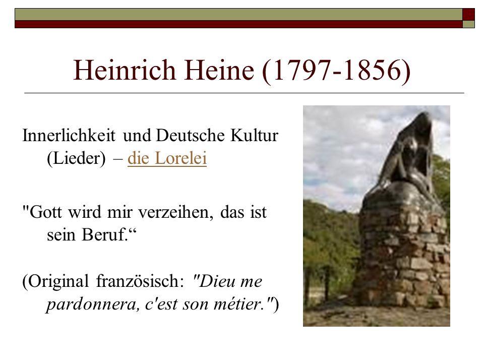 Heinrich Heine (1797-1856) Innerlichkeit und Deutsche Kultur (Lieder) – die Loreleidie Lorelei