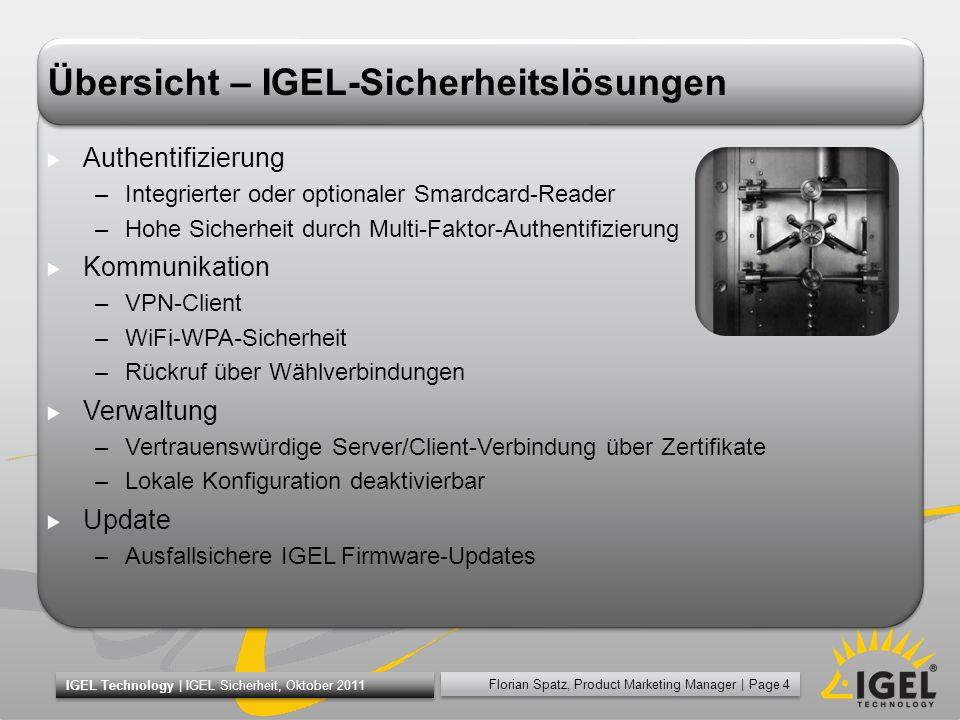 Florian Spatz, Product Marketing Manager | Page 4 IGEL Technology | IGEL Sicherheit, Oktober 2011 Übersicht – IGEL-Sicherheitslösungen Authentifizieru