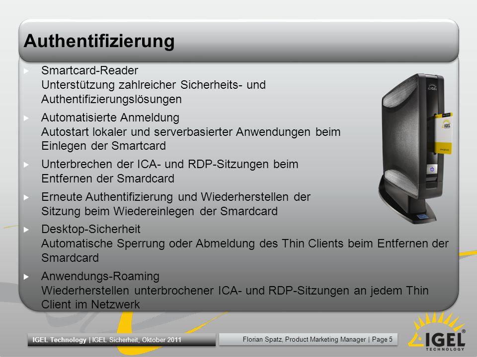 Florian Spatz, Product Marketing Manager | Page 5 IGEL Technology | IGEL Sicherheit, Oktober 2011 Authentifizierung Smartcard-Reader Unterstützung zah