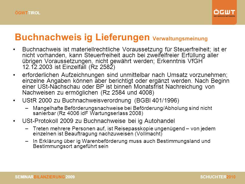 SEMINARBILANZIERUNG 2009 SCHUCHTER2010 ÖGWTTIROL Buchnachweis ig Lieferungen Verwaltungsmeinung Buchnachweis ist materiellrechtliche Voraussetzung für