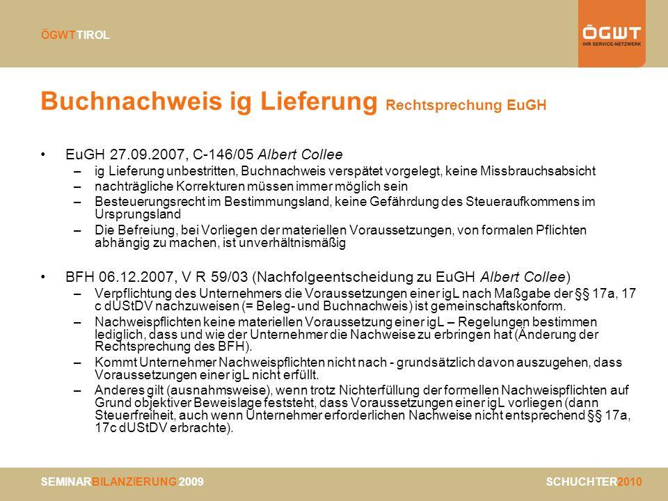 SEMINARBILANZIERUNG 2009 SCHUCHTER2010 ÖGWTTIROL Buchnachweis ig Lieferung Rechtsprechung EuGH EuGH 27.09.2007, C-146/05 Albert Collee –ig Lieferung u