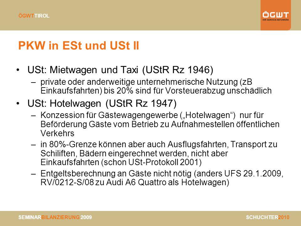 SEMINARBILANZIERUNG 2009 SCHUCHTER2010 ÖGWTTIROL PKW in ESt und USt II USt: Mietwagen und Taxi (UStR Rz 1946) –private oder anderweitige unternehmeris