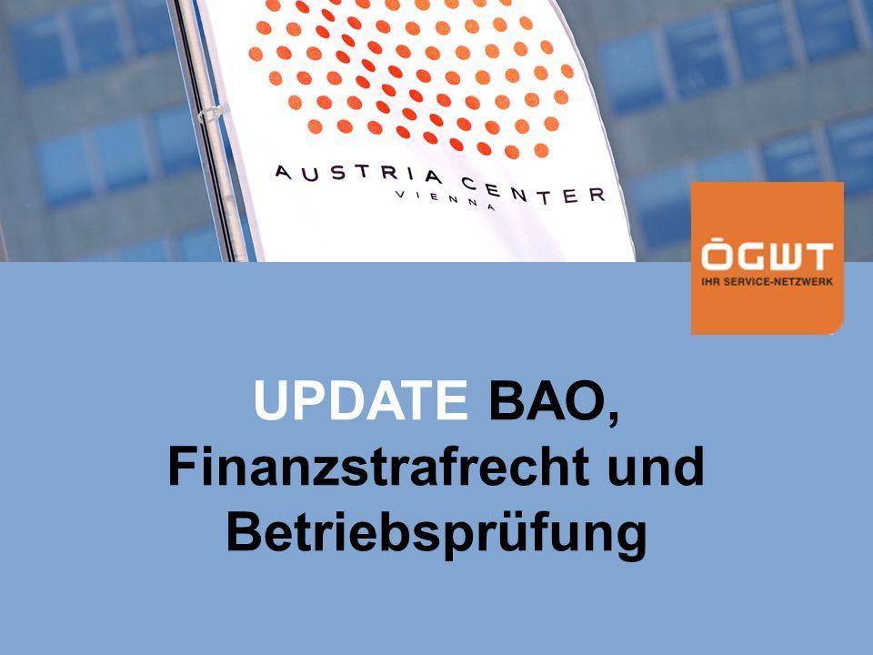 Steuerupdate 2007 UPDATE BAO, Finanzstrafrecht und Betriebsprüfung