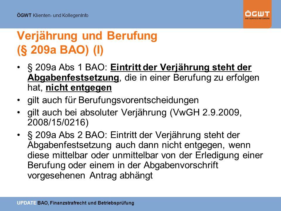 ÖGWT Klienten- und KollegenInfo UPDATE BAO, Finanzstrafrecht und Betriebsprüfung Verjährung und Berufung (§ 209a BAO) (I) § 209a Abs 1 BAO: Eintritt d