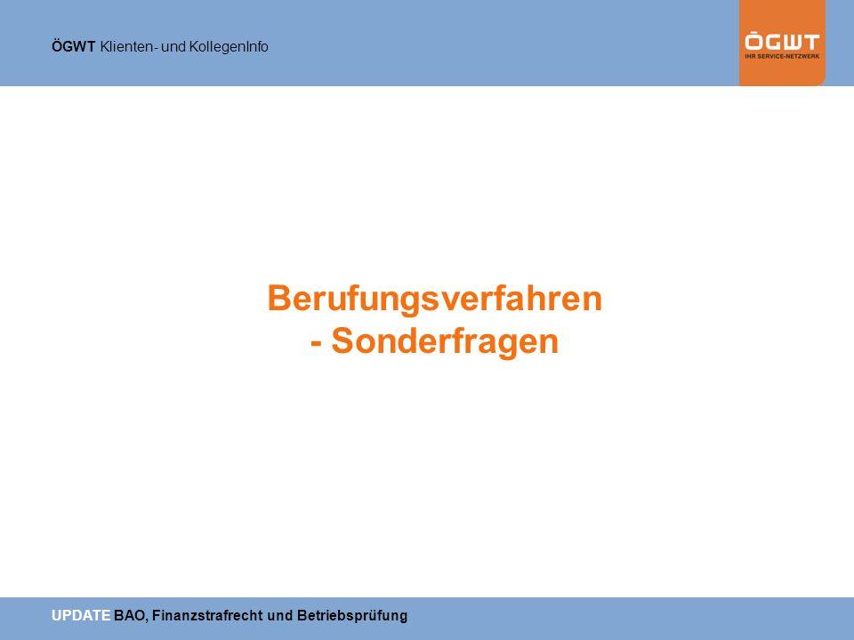 ÖGWT Klienten- und KollegenInfo UPDATE BAO, Finanzstrafrecht und Betriebsprüfung Berufungsverfahren - Sonderfragen
