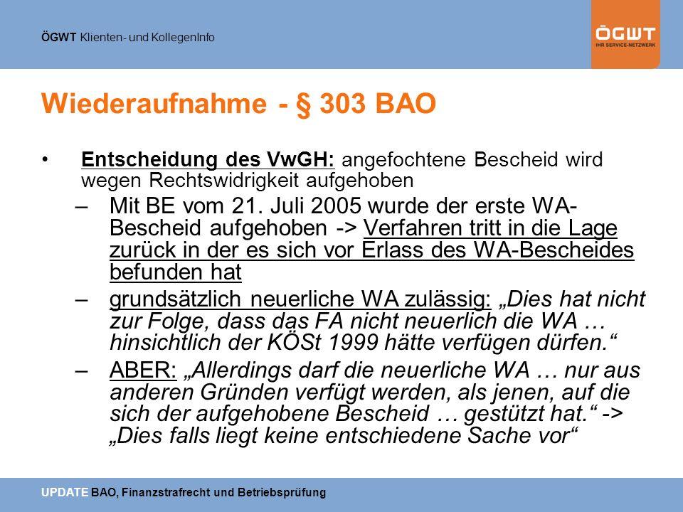 ÖGWT Klienten- und KollegenInfo UPDATE BAO, Finanzstrafrecht und Betriebsprüfung Wiederaufnahme - § 303 BAO Entscheidung des VwGH: angefochtene Besche