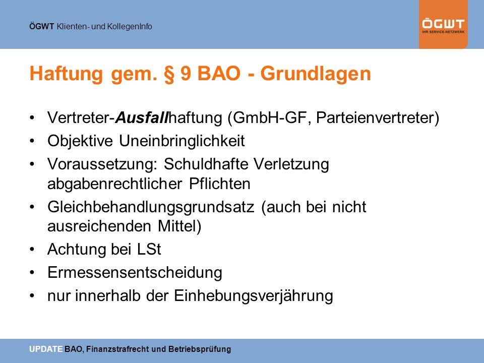 ÖGWT Klienten- und KollegenInfo UPDATE BAO, Finanzstrafrecht und Betriebsprüfung Haftung gem. § 9 BAO - Grundlagen Vertreter-Ausfallhaftung (GmbH-GF,