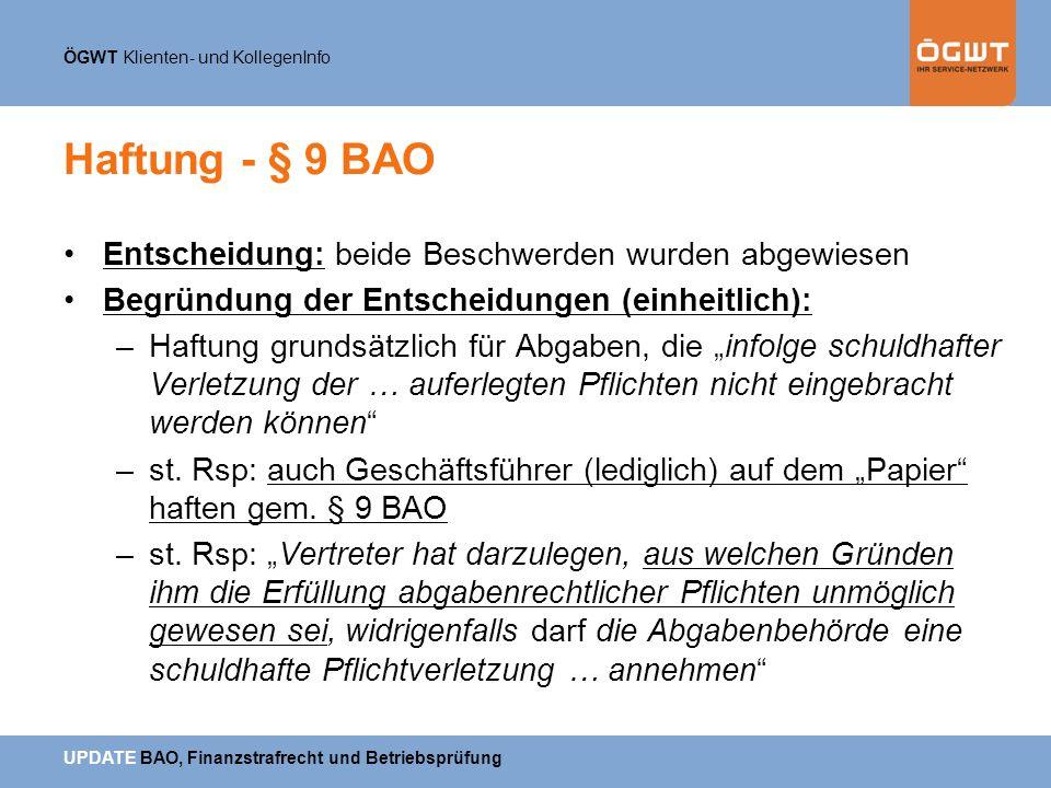 ÖGWT Klienten- und KollegenInfo UPDATE BAO, Finanzstrafrecht und Betriebsprüfung Haftung - § 9 BAO Entscheidung: beide Beschwerden wurden abgewiesen B