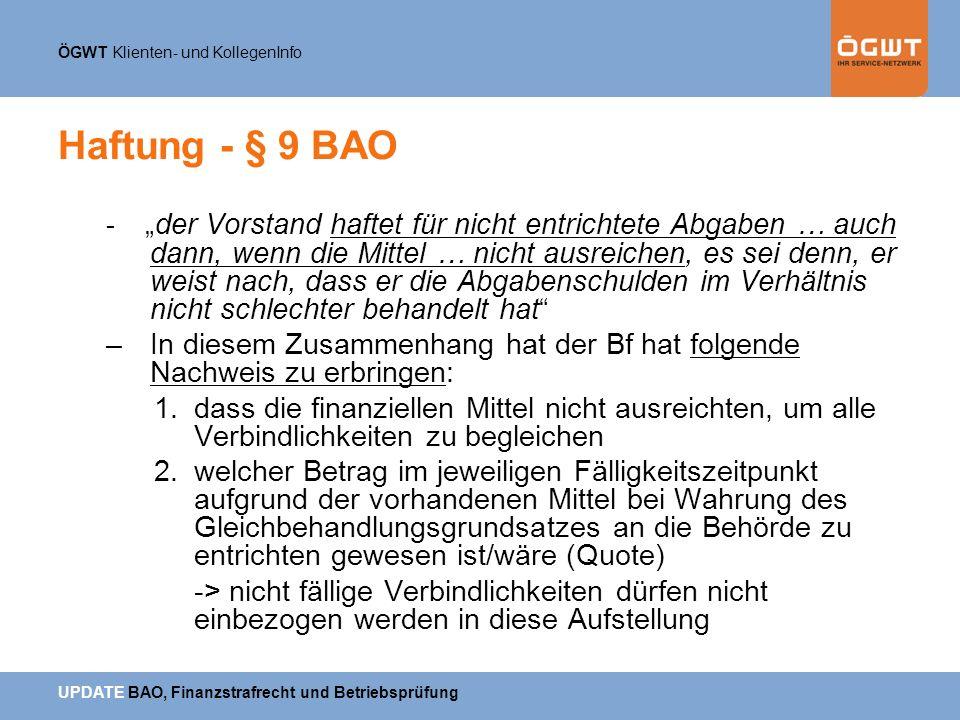 ÖGWT Klienten- und KollegenInfo UPDATE BAO, Finanzstrafrecht und Betriebsprüfung Haftung - § 9 BAO -der Vorstand haftet für nicht entrichtete Abgaben
