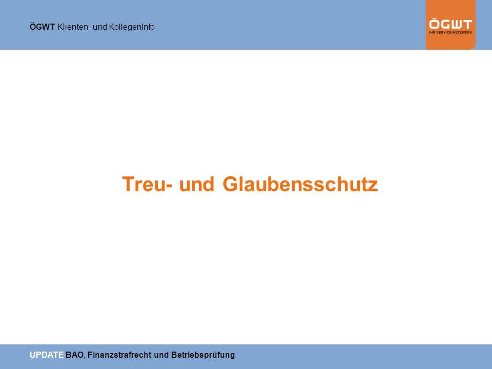 ÖGWT Klienten- und KollegenInfo UPDATE BAO, Finanzstrafrecht und Betriebsprüfung Treu- und Glaubensschutz