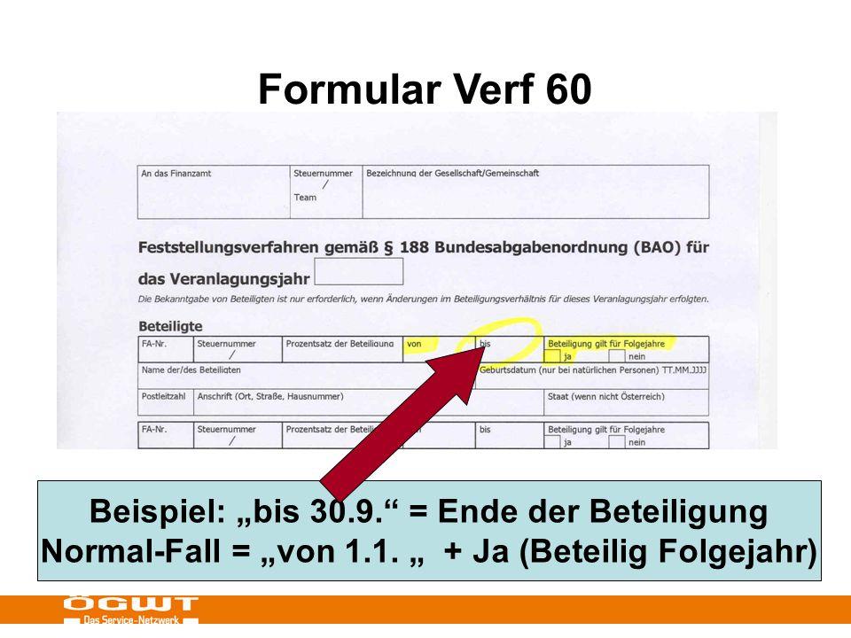 Formular Verf 60 Beispiel: bis 30.9. = Ende der Beteiligung Normal-Fall = von 1.1.
