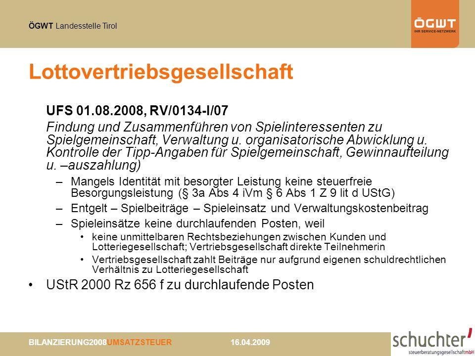 ÖGWT Landesstelle Tirol BILANZIERUNG2008UMSATZSTEUER 16.04.2009 Lottovertriebsgesellschaft UFS 01.08.2008, RV/0134-I/07 Findung und Zusammenführen von