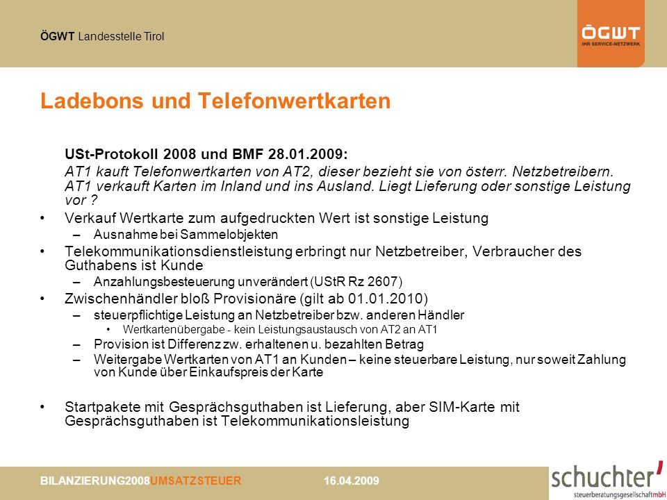ÖGWT Landesstelle Tirol BILANZIERUNG2008UMSATZSTEUER 16.04.2009 Ladebons und Telefonwertkarten USt-Protokoll 2008 und BMF 28.01.2009: AT1 kauft Telefonwertkarten von AT2, dieser bezieht sie von österr.