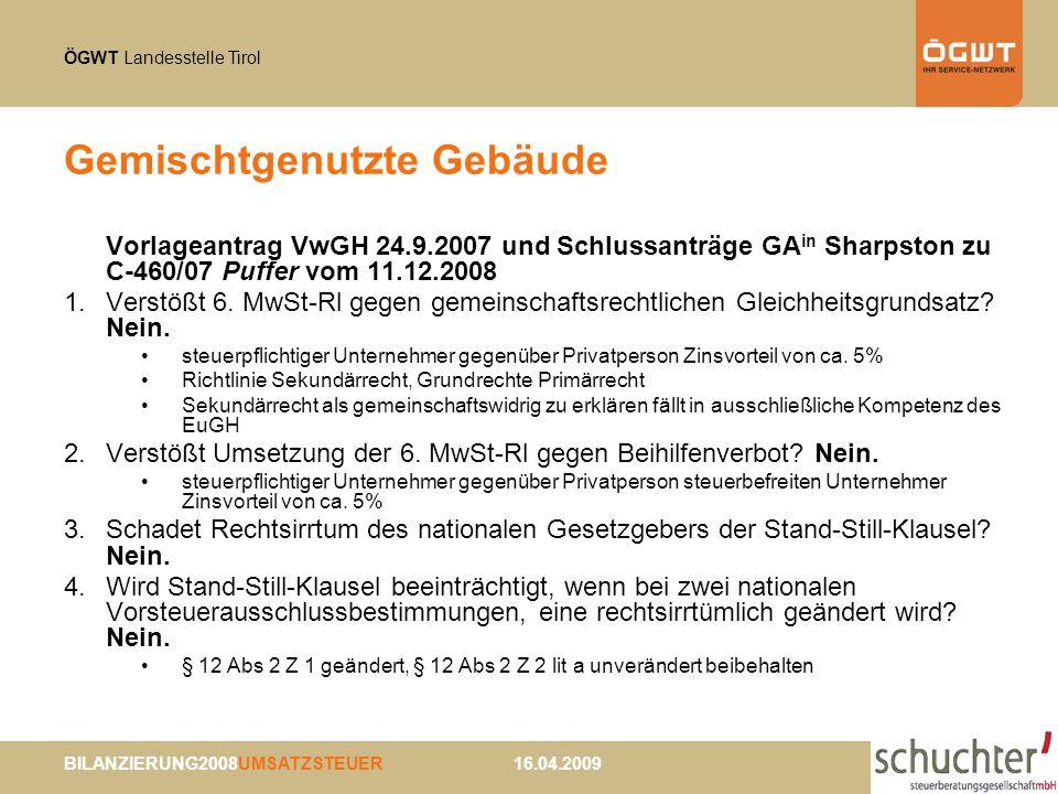 ÖGWT Landesstelle Tirol BILANZIERUNG2008UMSATZSTEUER 16.04.2009 Gemischtgenutzte Gebäude Vorlageantrag VwGH 24.9.2007 und Schlussanträge GA in Sharpst