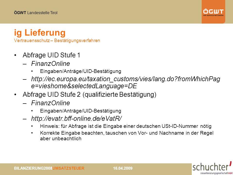 ÖGWT Landesstelle Tirol BILANZIERUNG2008UMSATZSTEUER 16.04.2009 Abfrage UID Stufe 1 –FinanzOnline Eingaben/Anträge/UID-Bestätigung –http://ec.europa.e