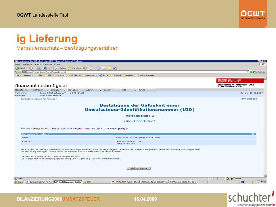 ÖGWT Landesstelle Tirol BILANZIERUNG2008UMSATZSTEUER 16.04.2009 ig Lieferung Vertrauensschutz – Bestätigungsverfahren