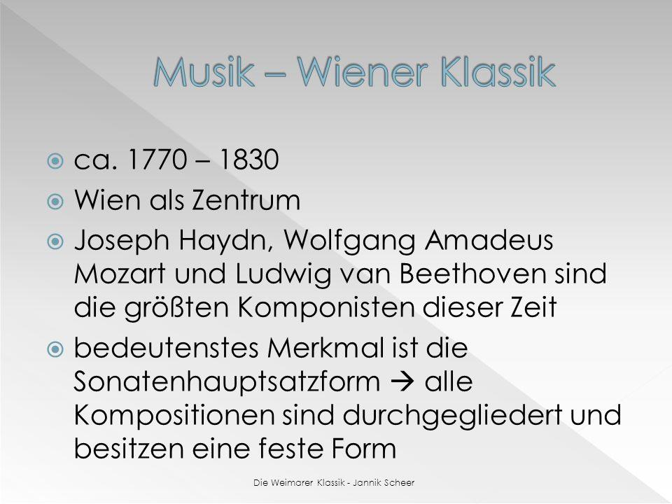 ca. 1770 – 1830 Wien als Zentrum Joseph Haydn, Wolfgang Amadeus Mozart und Ludwig van Beethoven sind die größten Komponisten dieser Zeit bedeutenstes