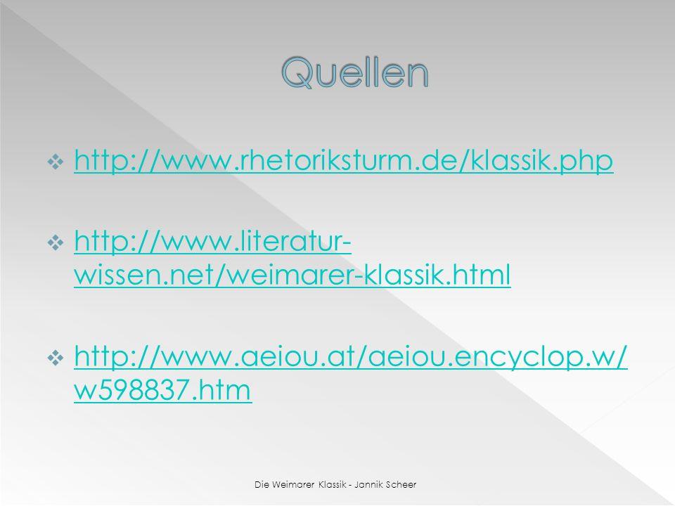 http://www.rhetoriksturm.de/klassik.php http://www.literatur- wissen.net/weimarer-klassik.html http://www.literatur- wissen.net/weimarer-klassik.html