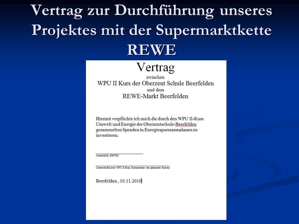 Vertrag zur Durchführung unseres Projektes mit der Supermarktkette REWE