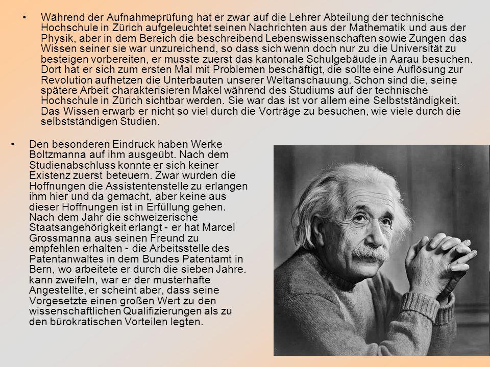 Während der Aufnahmeprüfung hat er zwar auf die Lehrer Abteilung der technische Hochschule in Zürich aufgeleuchtet seinen Nachrichten aus der Mathemat