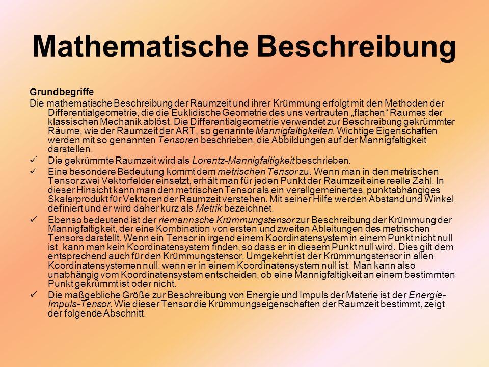 Mathematische Beschreibung Grundbegriffe Die mathematische Beschreibung der Raumzeit und ihrer Krümmung erfolgt mit den Methoden der Differentialgeome