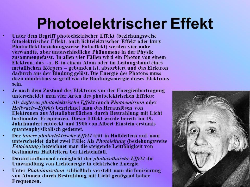Photoelektrischer Effekt Unter dem Begriff photoelektrischer Effekt (beziehungsweise fotoelektrischer Effekt, auch lichtelektrischer Effekt oder kurz