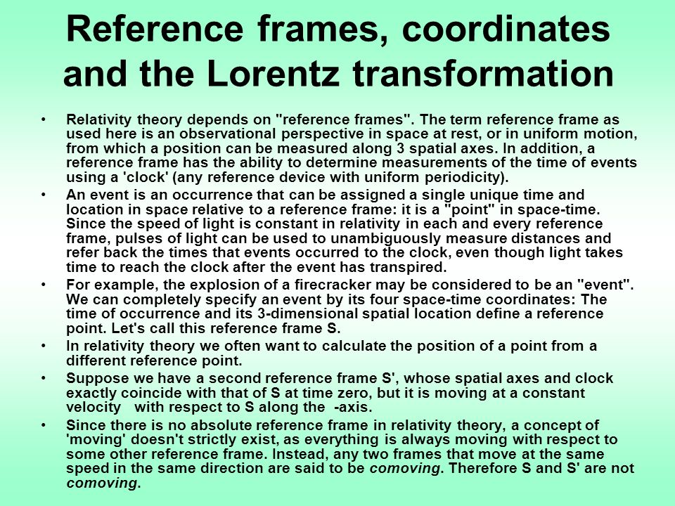 Reference frames, coordinates and the Lorentz transformation Relativity theory depends on