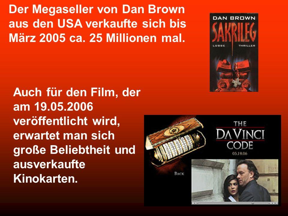 Der Megaseller von Dan Brown aus den USA verkaufte sich bis März 2005 ca.