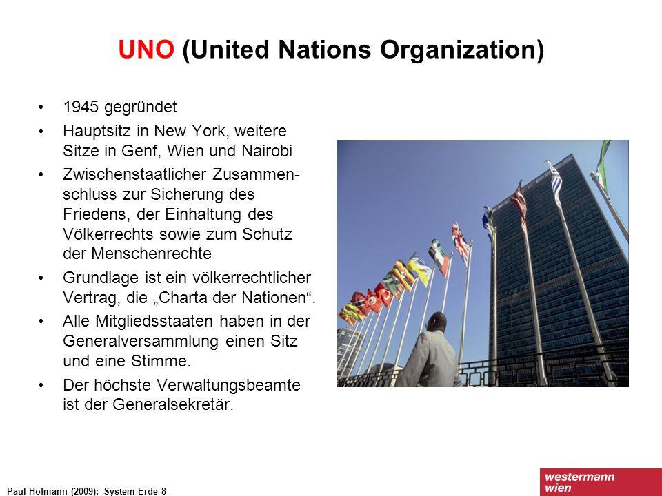 UNO (United Nations Organization) 1945 gegründet Hauptsitz in New York, weitere Sitze in Genf, Wien und Nairobi Zwischenstaatlicher Zusammen- schluss