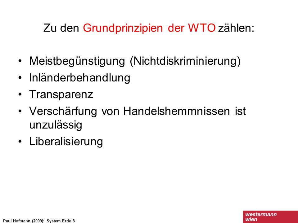 Zu den Grundprinzipien der WTO zählen: Meistbegünstigung (Nichtdiskriminierung) Inländerbehandlung Transparenz Verschärfung von Handelshemmnissen ist
