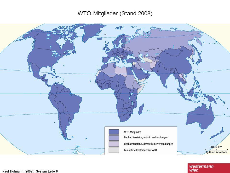 WTO-Mitglieder (Stand 2008) Paul Hofmann (2009): System Erde 8