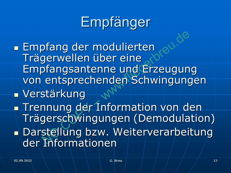 NO COPY – www.fliegerbreu.de 13 Empfänger Empfang der modulierten Trägerwellen über eine Empfangsantenne und Erzeugung von entsprechenden Schwingungen