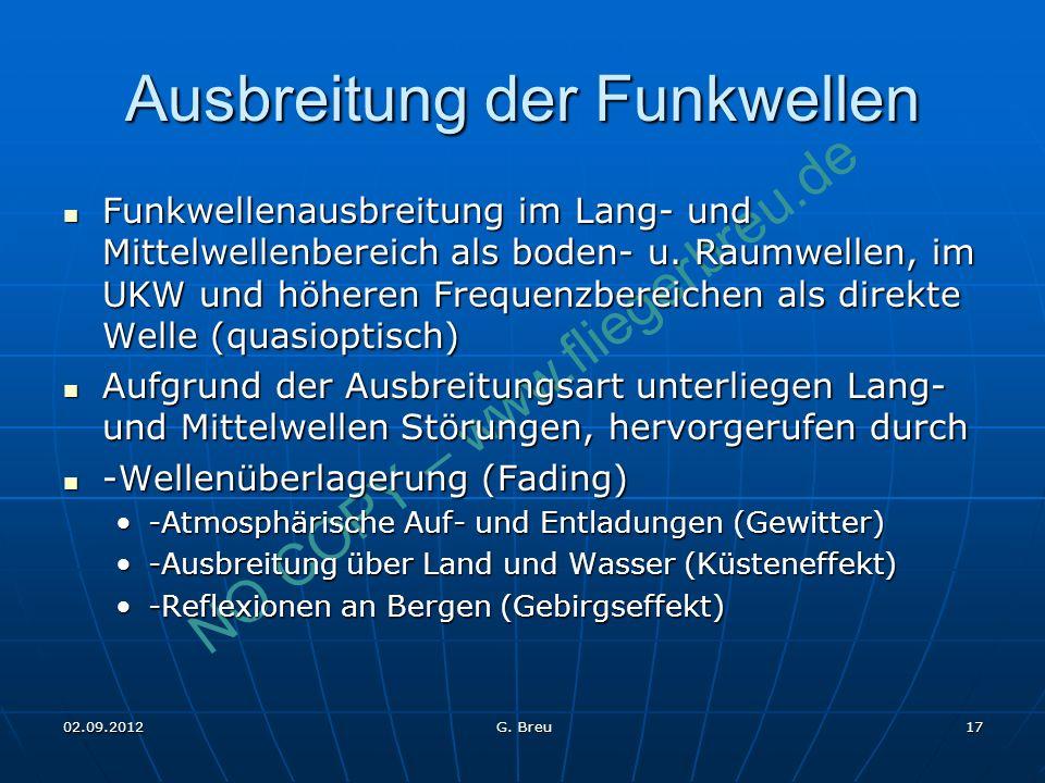 NO COPY – www.fliegerbreu.de 17 Ausbreitung der Funkwellen Funkwellenausbreitung im Lang- und Mittelwellenbereich als boden- u. Raumwellen, im UKW und