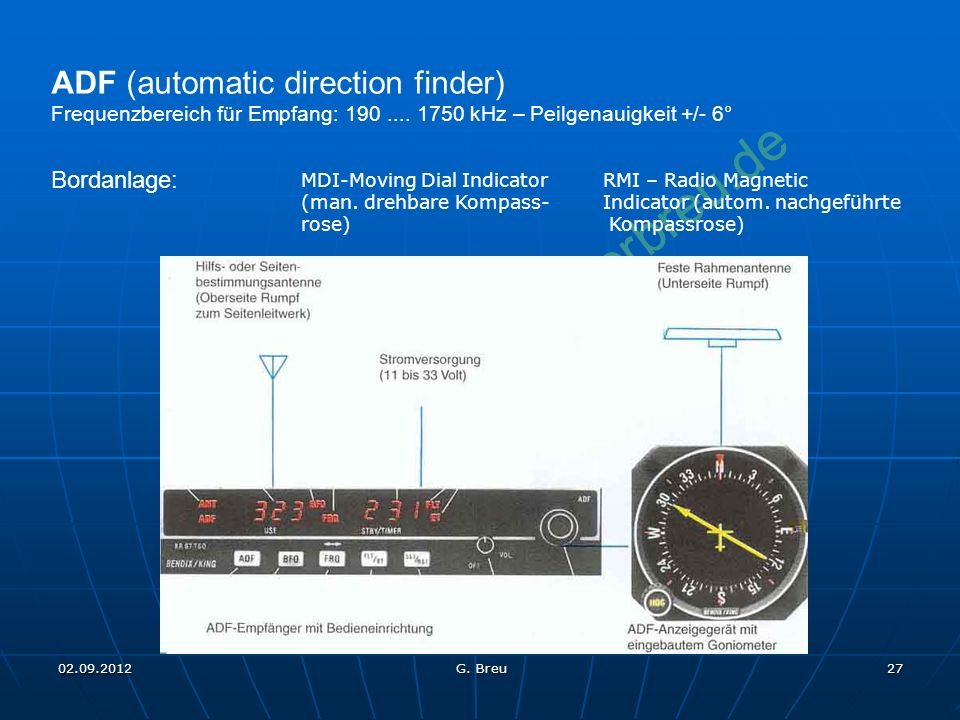 NO COPY – www.fliegerbreu.de 27 ADF (automatic direction finder) Frequenzbereich für Empfang: 190....