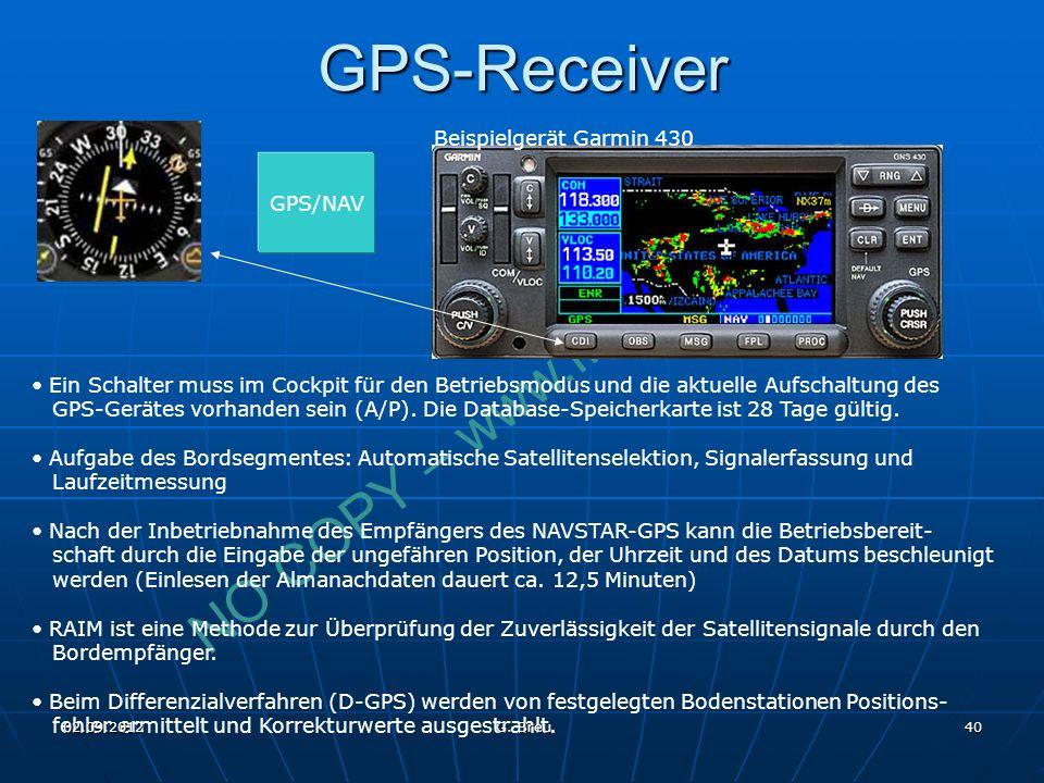 NO COPY – www.fliegerbreu.de 40 GPS-Receiver Beispielgerät Garmin 430 GPS/NAV Ein Schalter muss im Cockpit für den Betriebsmodus und die aktuelle Aufschaltung des GPS-Gerätes vorhanden sein (A/P).