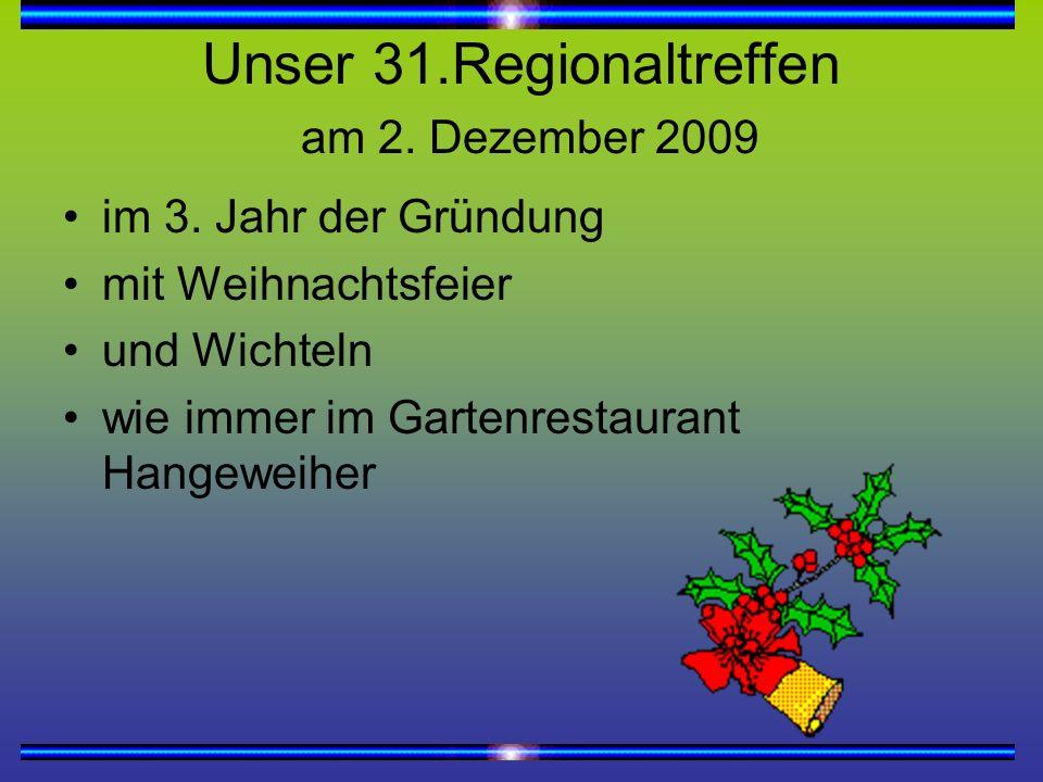 Unser 31.Regionaltreffen am 2.Dezember 2009 im 3.