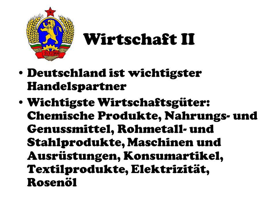 Wirtschaft II Deutschland ist wichtigster Handelspartner Wichtigste Wirtschaftsgüter: Chemische Produkte, Nahrungs- und Genussmittel, Rohmetall- und S