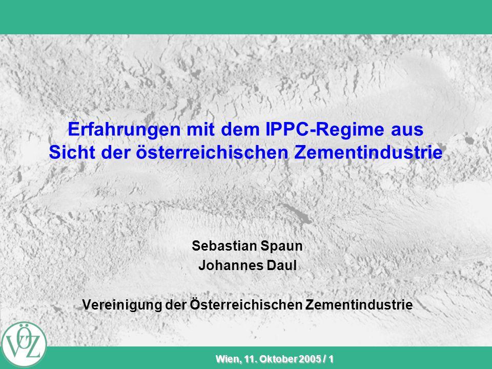 KLICKEN, VÖZ-Sommersitzung Wien, 11. Oktober 2005 / 1 Erfahrungen mit dem IPPC-Regime aus Sicht der österreichischen Zementindustrie Sebastian Spaun J