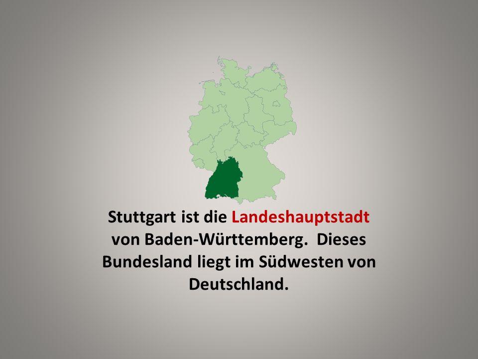 Stuttgart ist die Landeshauptstadt von Baden-Württemberg. Dieses Bundesland liegt im Südwesten von Deutschland.