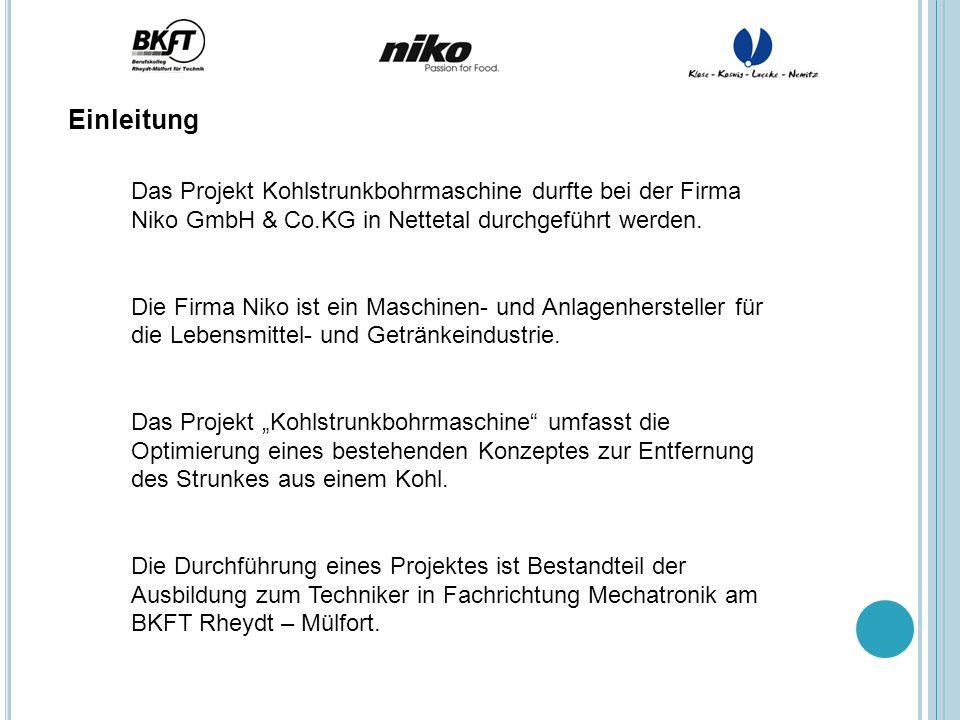 Das Projekt Kohlstrunkbohrmaschine durfte bei der Firma Niko GmbH & Co.KG in Nettetal durchgeführt werden. Die Firma Niko ist ein Maschinen- und Anlag