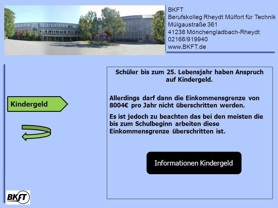 BKFT Berufskolleg Rheydt Mülfort für Technik Mülgaustraße 361 41238 Mönchengladbach-Rheydt 02166/919940 www.BKFT.de Schüler bis zum 25.