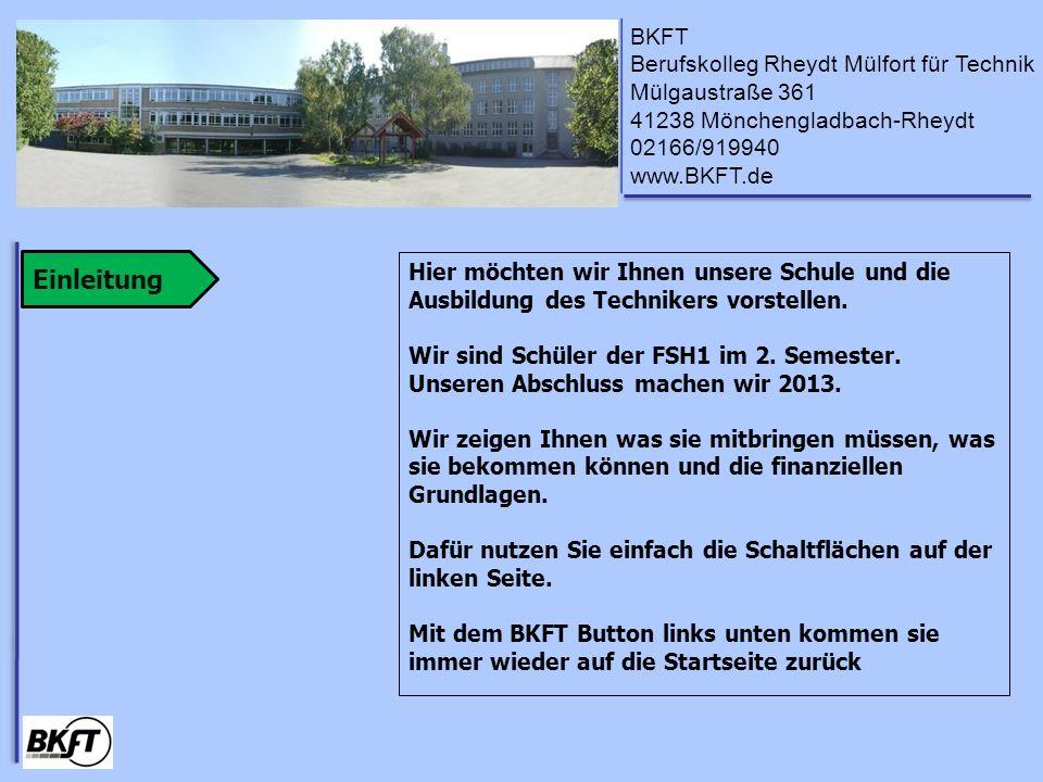 BKFT Berufskolleg Rheydt Mülfort für Technik Mülgaustraße 361 41238 Mönchengladbach-Rheydt 02166/919940 www.BKFT.de UnterrichtUnterrichtszeiten Fächer Lehrer