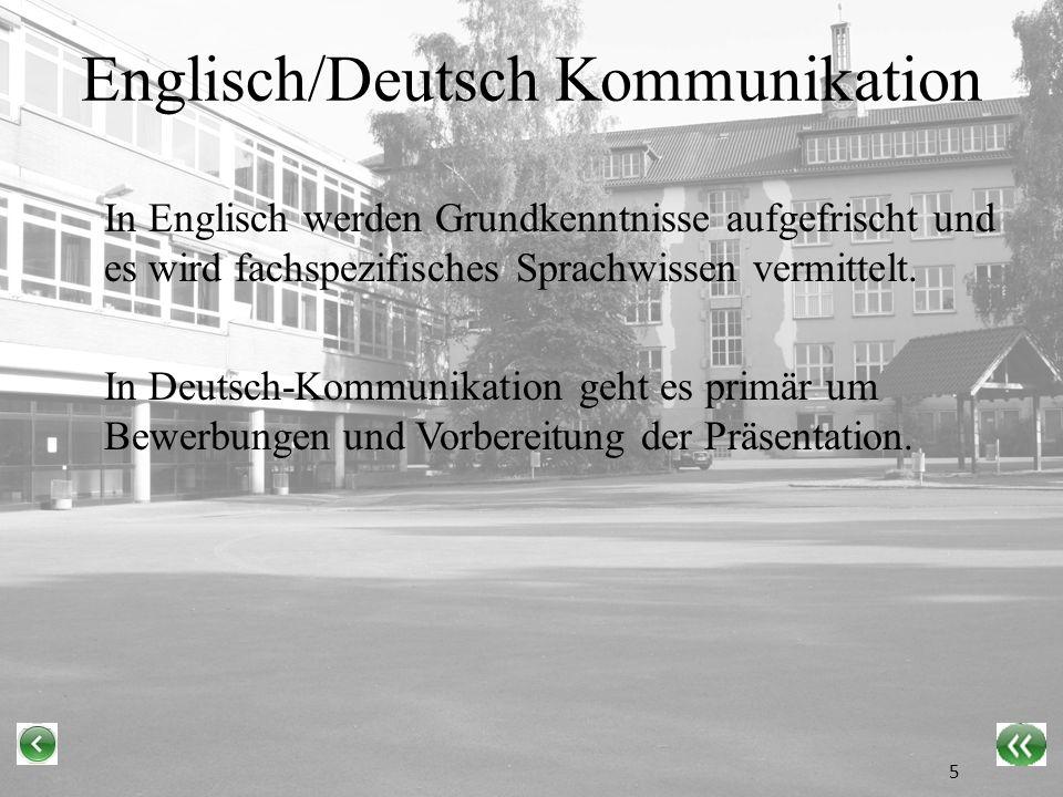 Englisch/Deutsch Kommunikation In Englisch werden Grundkenntnisse aufgefrischt und es wird fachspezifisches Sprachwissen vermittelt.